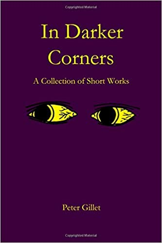 A Collection of Short Works In Darker Corners