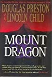 Mount Dragon, Douglas Preston and Lincoln Child, 0312860420