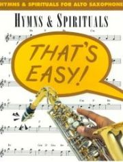 Read Online Hymns and Spirituals for Alto Sax (That's Easy Series) PDF