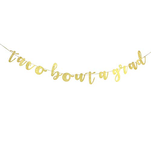 Taco Bout A Grad Banner Graduation Theme, Anniversary, Taco Grad Party Decorations(Gold -