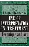 Use of Interpretation in Treatment, Emanuel F. Hammer, 1568211112