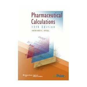 Pharmaceutical Calculations 13th Edition Thirteen Edition By Howard C. Ansel and Mitchell J. Stoklosa Hardcover 2010 Publication pdf