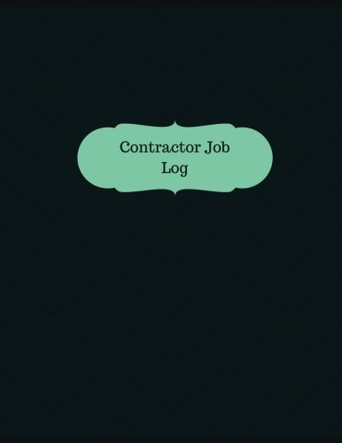 Contractor Job Log (Logbook, Journal - 126 pages, 8.5 x 11 inches): Contractor Job Logbook (Professional Cover, Large) (Manchester Designs/Record Books)