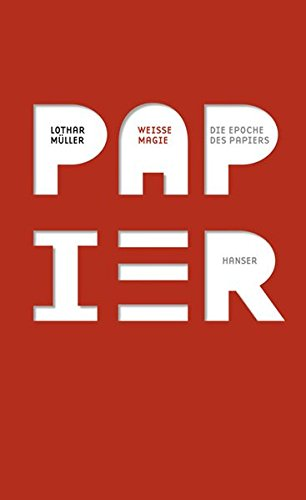 Weiße Magie: Die Epoche des Papiers