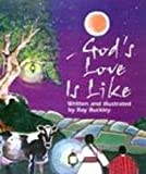 God's Love Is Like...