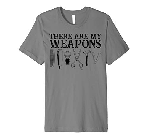 Price comparison product image Awesome,  There are my Weapons Barber and Hairstyling Shirt