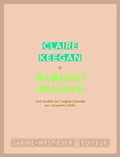 Les trois lumières : récit, Keegan, Claire