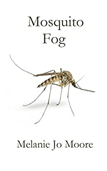 Mosquito Fog (Pour Me Another Drink Book 3) by [Moore, Melanie Jo]