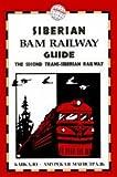 Siberian Bam Railway Guide, Athol Yates, 1873756062