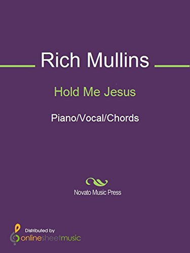 Hold Me Jesus Kindle Edition By Rebecca St James Rich Mullins