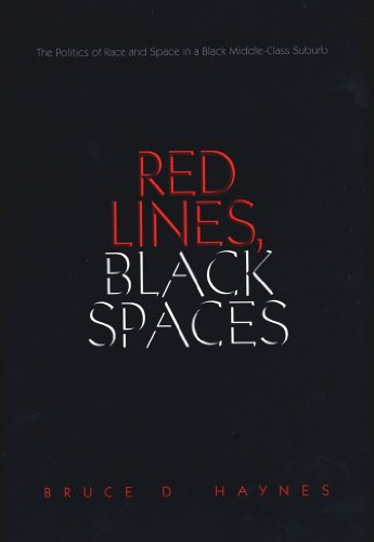 Download Red Lines, Black Spaces: The Politics of Race and Space in a Black Middle-Class Suburb Pdf