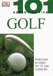 101 Essential Tips: Golf (101 Essential Tips)