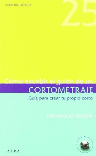 Descargar Libro Cómo Escribir El Guión De Un Cortometraje: Guía Para Crear Tu Propio Corto Fernando Marín