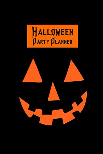 Halloween Party Planner: Plan & Budget Your Theme, Guests, Activities, Food, Treats, Drink, Decorations, Crafts
