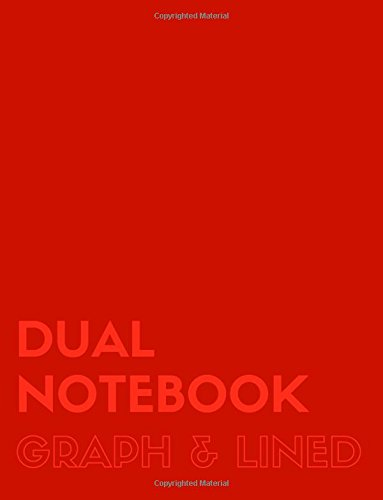 Download Dual Notebook Graph & Lined: Letter Size Notebook with Lined and Graph Pages Alternating, 8.5 x 11, 100 Pages (50 Wide Ruled + 50 Grid Lined), Red Soft Cover (Graph & Line Journal XL) (Volume 4) pdf epub