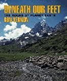 img - for Beneath our Feet: The Rocks of Planet Earth by Ron Vernon (2001-01-08) book / textbook / text book