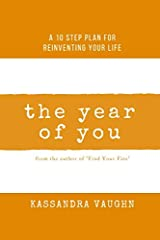 The Year of You: A 10 Step Plan for Reinventing Your Life Paperback