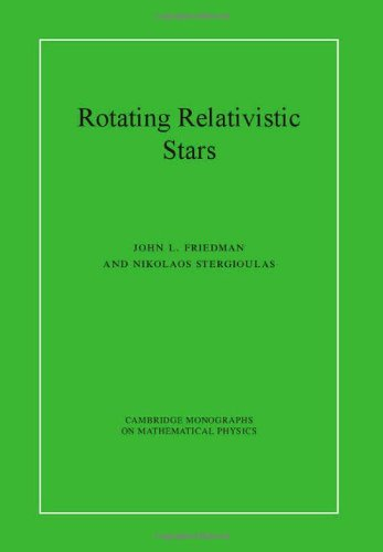 Rotating Relativistic Stars (Cambridge Monographs on Mathematical Physics)