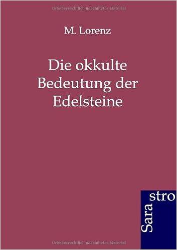 Die Okkulte Bedeutung Der Edelsteine Amazon De M Lorenz Bucher