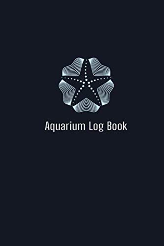 Aquarium Log Book: Home saltwater Fish Tank Aquarium log book gifts for dummies