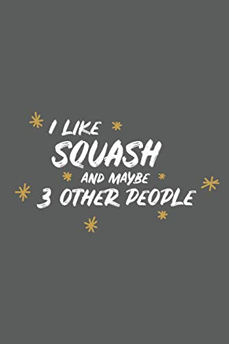 I Like Squash And Maybe 3 Other People: Small 6x9 Notebook, Journal or Planner, 110 lined Pages, Christmas, Birthday or Anniversary Gift Idea por PaperPat