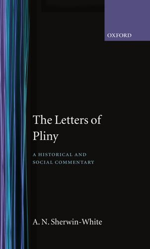 The Letters of Pliny: A Historical and Social Commentary