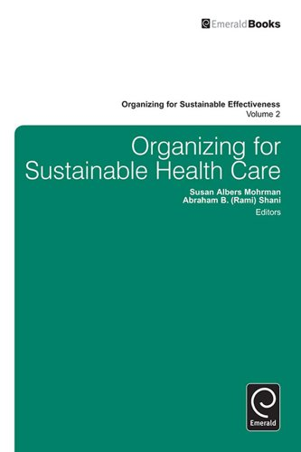 Download Organizing for Sustainable Healthcare: 2 (Organizing for Sustainable Effectiveness) Pdf