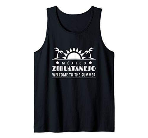 Zihuatanejo Welcome To The Summer Souvenir Mexico Vacation  Tank Top (Best Beaches In Zihuatanejo)