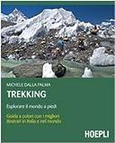 Trekking. Esplorare il mondo a piedi