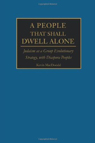 Book cover from A People That Shall Dwell Alone: Judaism as a Group Evolutionary Strategy, with Diaspora Peoples by Kevin MacDonald