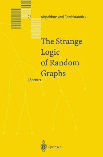 The Strange Logic of Random Graphs (Algorithms and Combinatorics, Vol. 22)