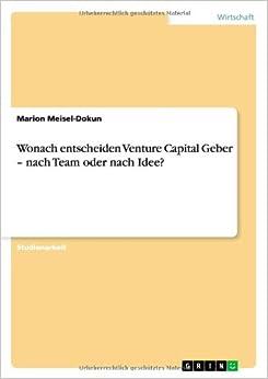 Book Wonach entscheiden Venture Capital Geber - nach Team oder nach Idee?