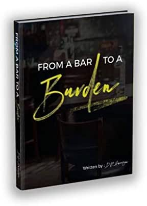 From A Bar To A Burden