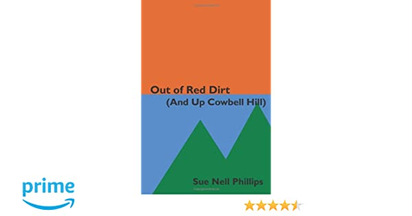 Out of Red Dirt (And Up Cowbell Hill)
