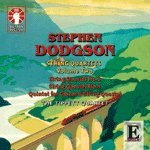 : Stephen Dodgson: String Quartets, Vol. 2: Quartets Nos. 3 & 4; Guitar Quintet
