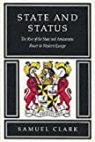 State and Status : The Rise of the State and Aristocratic Power in Western Europe, Clark, Samuel, 0773512497