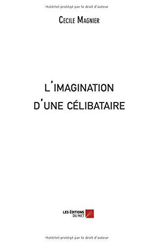 l'imagination d'une célibataire (French Edition) pdf epub