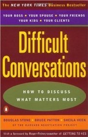 DIFFICULT CONVERSATIONS - How to Discuss What Matters Most.