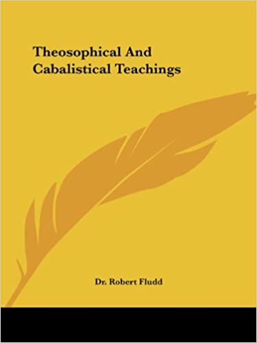 Top-Hörbuch herunterladen Theosophical And Cabalistical Teachings by Dr. Robert Fludd PDF ePub