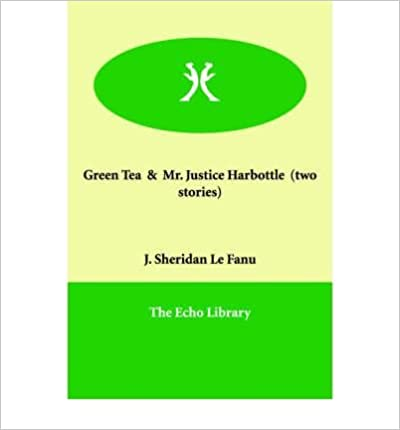 Read Green Tea & Mr. Justice Harbottle (two Stories) (Paperback) - Common PDF, azw (Kindle)