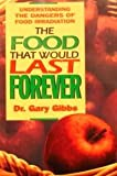 The Food That Would Last Forever, Gary Gibbs, 0895295474