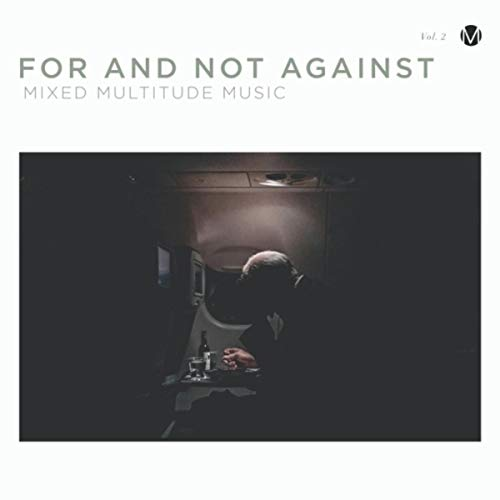Mixed Multitude Music - For and Not Against 2018