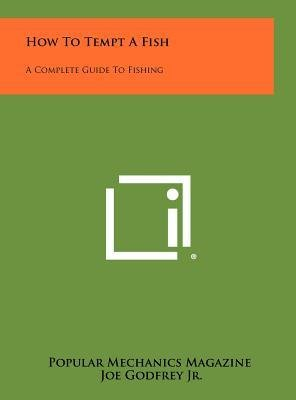 How to Tempt a Fish : A Complete Guide to Fishing(Hardback) - 2012 Edition