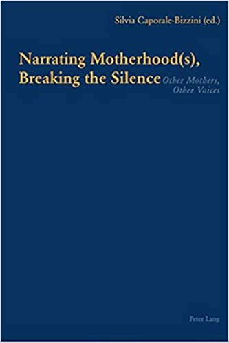 Book Narrating Motherhood(s), Breaking the Silence: Other Mothers, Other Voices