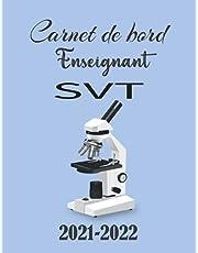 Carnet de bord Enseignant SVT 2021-2022: Agenda de l'enseignant Sciences de la vie et de la Terre (SVT),contient une zone des travaux pratique, grand format,250 pages