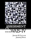 Assessment with the WAIS-IV, Sattler, Jerome M., 0970267177