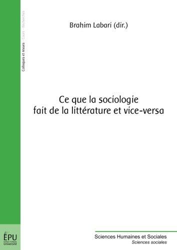 Ce que la sociologie fait de la littérature et vice-versa (French - Ce Versa