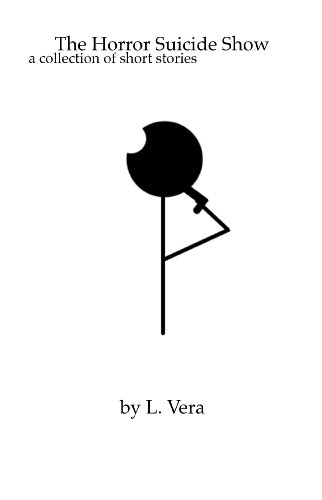 eBook: The Horror Suicide Show by L. Vera