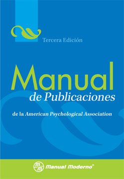 Manual de Publicaciones de la American Psychological Association / Publication Manual of the American Psychological Association (Spanish Edition)