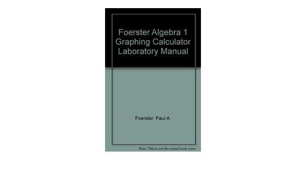 Amazon.com: FOERSTER ALGEBRA 1 GRAPHING CALCULATOR LABORATORY MANUAL ...